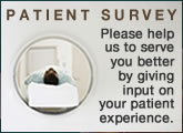 Please help us serve you better by clicking this link to complete an evaluation of your patient experience.
